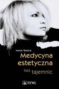 okładka Medycyna estetyczna bez tajemnic, Ebook | Marek  Wasiluk