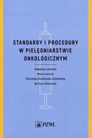 okładka Standardy i procedury w pielęgniarstwie onkologicznym, Ebook | Barbara  Ślusarska, Marta  Łuczyk, Zdzisław  Szadowska-Szlachetka