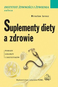 okładka Suplementy diety a zdrowie. Porady lekarzy i dietetyków. Ebook | Mirosław  Jarosz, Wioleta  Respondek, Janusz  Ciok