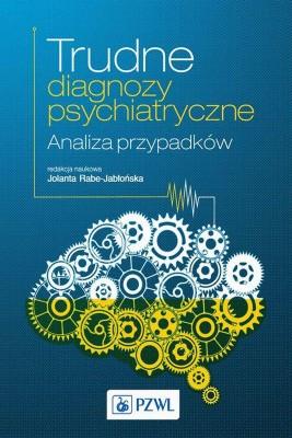 okładka Trudne diagnozy psychiatryczne. Analiza przypadków, Ebook   Jolanta  Rabe-Jabłońska