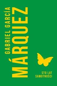 okładka Sto lat samotności, Ebook | Gabriel Garcia Marquez, Kalina Wojciechowska, Grażyna Grudzińska