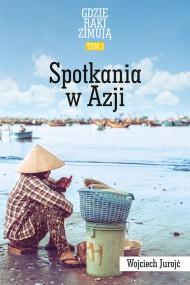 okładka Gdzie Raki Zimują. Spotkania W Azji., Ebook | Wojciech  Jurojć