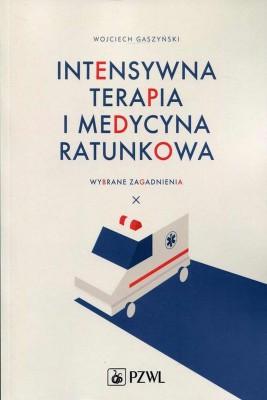 okładka Intensywna terapia i medycyna ratunkowa, Ebook   Wojciech  Gaszyński