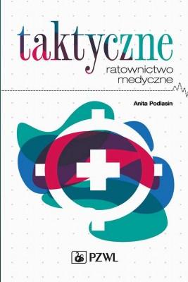 okładka Taktyczne ratownictwo medyczne, Ebook   Anita  Podlasin