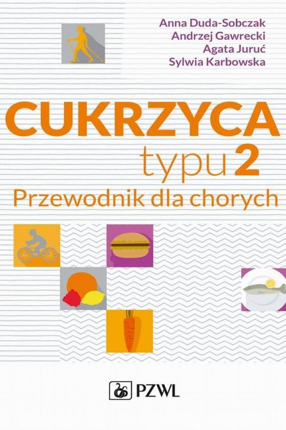 okładka Cukrzyca typu 2ebook | EPUB, MOBI | Andrzej  Gawrecki, Anna  Duda-Sobczak, Agata  Juruć, Sylwia  Karbowska