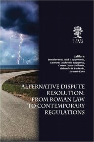 okładka Alternative Dispute Resolution: From Roman Law to Contemporary Regulations. Ebook | PDF | Praca zbiorowa