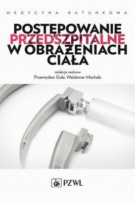okładka Postępowanie przedszpitalne w obrażeniach ciała, Ebook | Przemysław  Guła, Waldemar  Machała