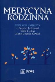 okładka Medycyna Rodzinna, Ebook   Bożydar  Latkowski, Witold  Lukas, Maciej  Godycki-Ćwirko