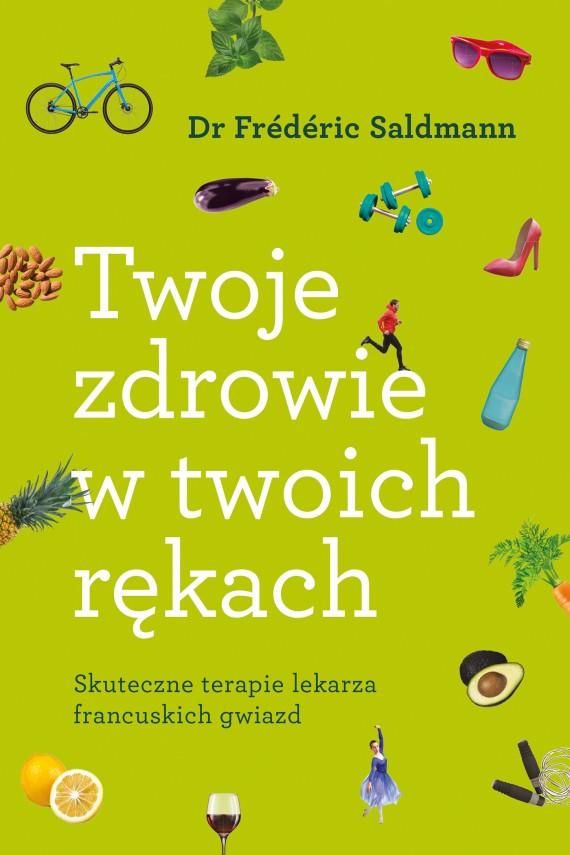 okładka Twoje zdrowie w twoich rękachebook | EPUB, MOBI | Frédéric Saldmann, Małgorzata Bochwic-Ivanovska