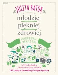 okładka Młodziej, piękniej, zdrowiej. Ebook | EPUB,MOBI | Julita Bator