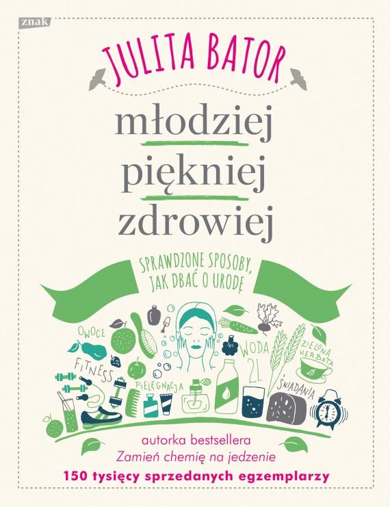 okładka Młodziej, piękniej, zdrowiej. Ebook | EPUB, MOBI | Julita Bator