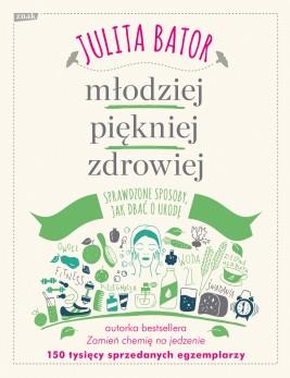 okładka Młodziej, piękniej, zdrowiej, Ebook | Julita Bator