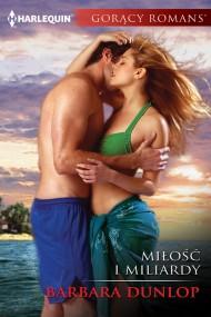 okładka Miłość i miliardy. Ebook | EPUB,MOBI | Barbara Dunlop