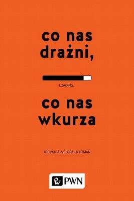 okładka Co nas drażni, co nas wkurza, Ebook | Flora  Lichtman, Joe  Palca