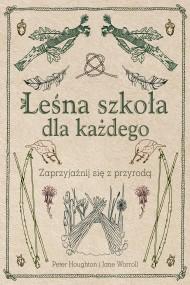 okładka Leśna szkoła dla każdego, Ebook | Peter Houghton, Jane Worroll, Elżbieta Kowalewska