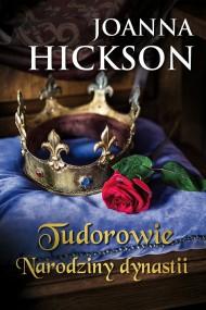 okładka Tudorowie. Narodziny dynastii, Ebook | Joanna Hickson