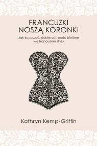 okładka Francuzki noszą koronki, Ebook | Kathryn Kemp-Griffin