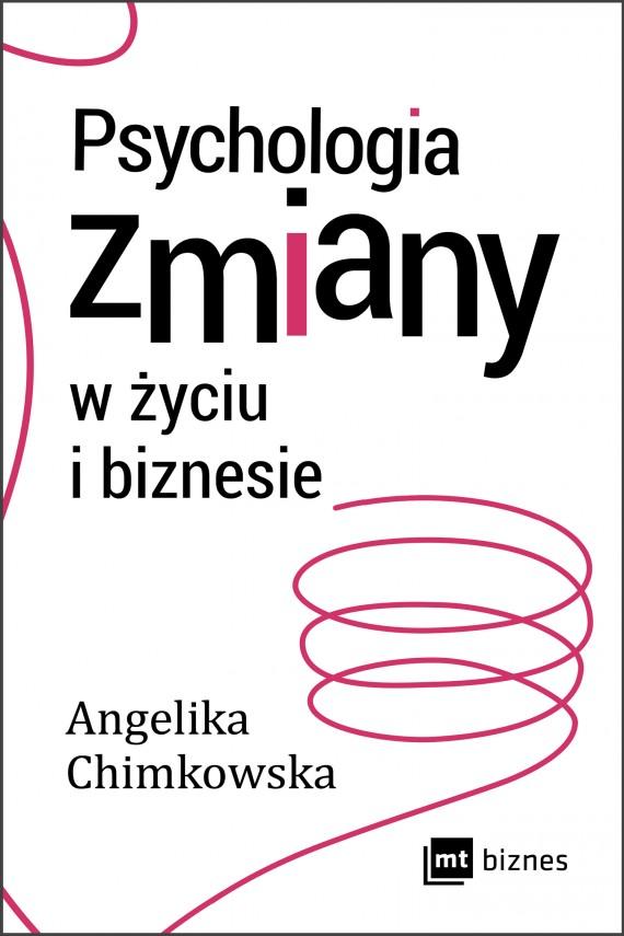 okładka Psychologia zmiany w życiu i biznesieebook   EPUB, MOBI   Angelika Chimkowska