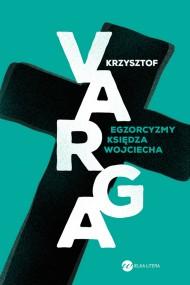 okładka Egzorcyzmy księdza Wojciecha, Ebook | Krzysztof Varga