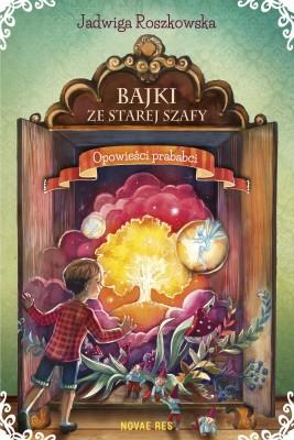 okładka Bajki ze starej szafy. Opowieści prababci, Ebook | Jadwiga Roszkowska