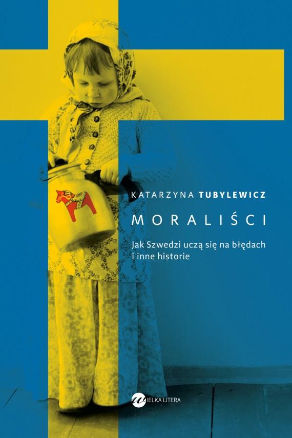 okładka Moraliści. Jak Szwedzi uczą się na błędach i inne historieebook | EPUB, MOBI | Katarzyna Tubylewicz