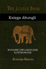 okładka Księga dżungli. Wydanie dwujęzyczne ilustrowane.. Ebook | Rudyard Kipling
