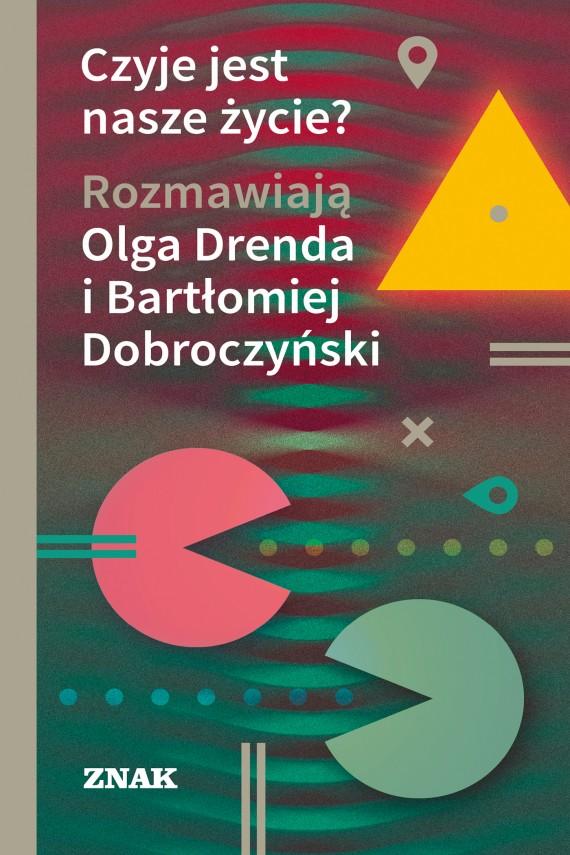 okładka Czyje jest nasze życie?ebook | EPUB, MOBI | Olga Drenda, Bartłomiej Dobroczyński