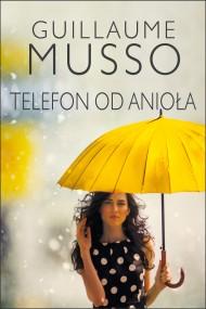 okładka Telefon od anioła. Ebook | papier | Guillaume Musso, Joanna Prądzyńska