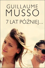 okładka 7 lat później.... Ebook | papier | Guillaume Musso, Joanna Prądzyńska