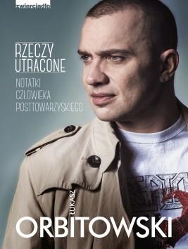 okładka Rzeczy utracone. Notatki człowieka posttowarzyskiego, Ebook | Łukasz Orbitowski