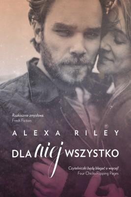 okładka Dla niej wszystko, Ebook   Alexa  Riley