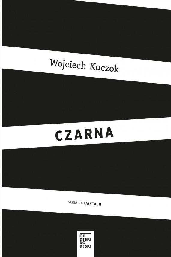 okładka Czarna. Ebook | EPUB, MOBI | Wojciech Kuczok