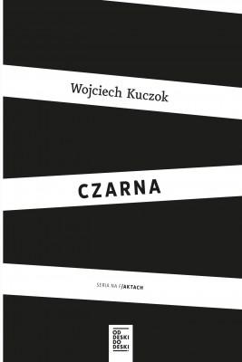 okładka Czarna, Ebook | Wojciech Kuczok