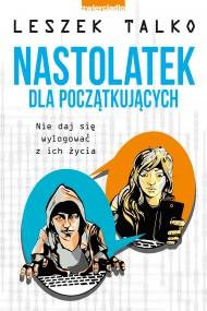 okładka Nastolatek dla początkujących. Ebook   EPUB,MOBI   Leszek Talko