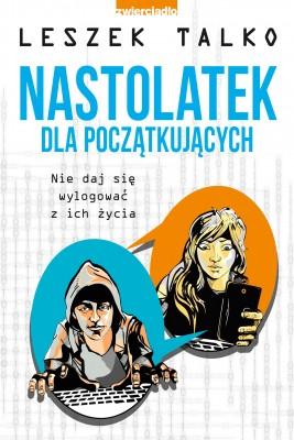 okładka Nastolatek dla początkujących, Ebook | Leszek Talko