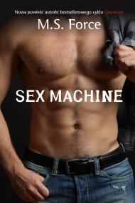 okładka Sex Machine. Ebook | EPUB,MOBI | M.S. Force, Agnieszka Bill