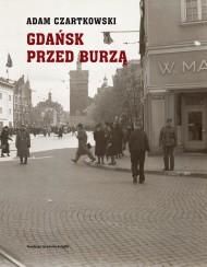 """okładka Gdańsk przed burzą. Korespondencja z Gdańska dla """"Kuriera Warszawskiego"""" t. 1: 1931-1934, Ebook   Adam Czartkowski"""