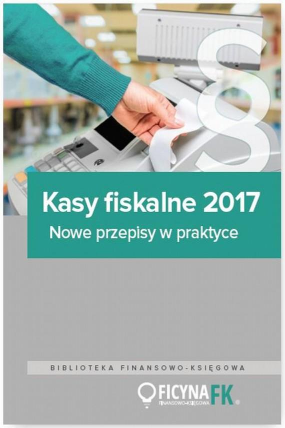 okładka Kasy fiskalne 2017. Nowe przepisy w praktyceebook | PDF | Praca zbiorowa