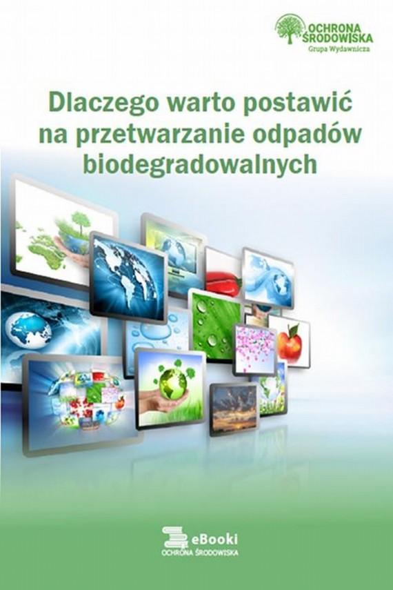 okładka Dlaczego warto postawić na przetwarzanie odpadów biodegradowalnychebook   PDF   Praca zbiorowa