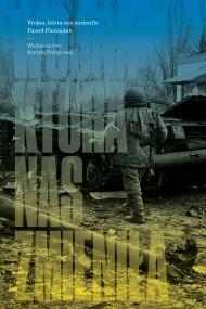 okładka Wojna, która nas zmieniła, Ebook | Paweł  Pieniążek