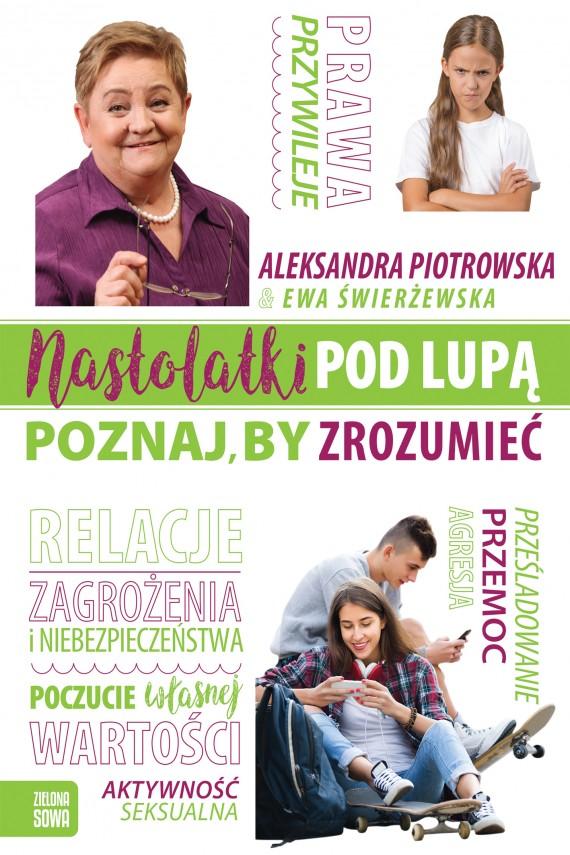 okładka Nastolatki pod lupą. Poznaj, by zrozumiećebook | EPUB, MOBI | Aleksanda Piotrowska, Ewa Świerżewska