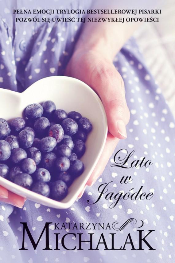 okładka Lato w Jagódceebook | EPUB, MOBI | Katarzyna Michalak