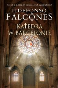 okładka Katedra w Barcelonie. Ebook | Ildefonso Falcones, Magdalena Płachta
