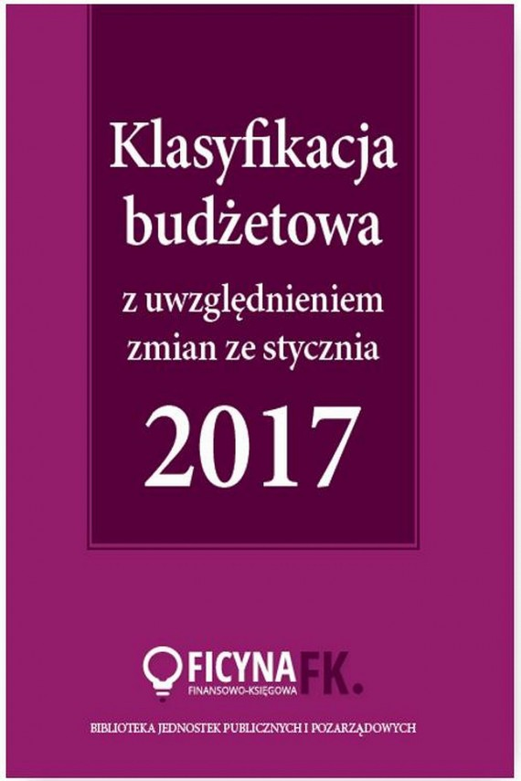 okładka Klasyfikacja budżetowa 2017 z uwzględniem zmian ze stycznia 2017ebook   EPUB, MOBI   Elżbieta  Gaździk, Barbara  Jarosz
