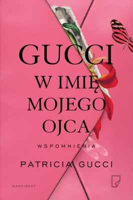 okładka Gucci. W imię mojego ojca, Ebook | Magdalena Nowak, Krystyna Podhajska, Patricia Gucci