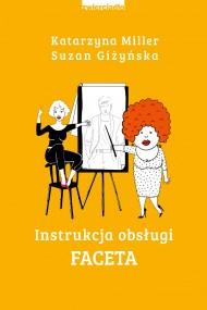 okładka Instrukcja obsługi faceta. Ebook | Katarzyna Miller, Suzan Giżyńska