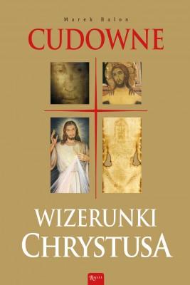 okładka Cudowne wizerunki Chrystusa, Ebook | Marek  Balon