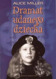 okładka Dramat udanego dziecka. W poszukiwaniu siebie, Ebook | Alice Miller, Natasza Szymańska