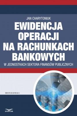 okładka Ewidencja operacji na rachunkach bankowych w jednostkach sektora finansów publicznych, Ebook | Jan Charytoniuk