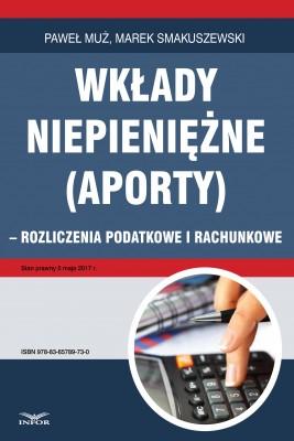 okładka Wkłady niepieniężne (aporty) - rozliczenie podatkowe i rachunkowe, Ebook | Paweł Muż, Marek Smakuszewski